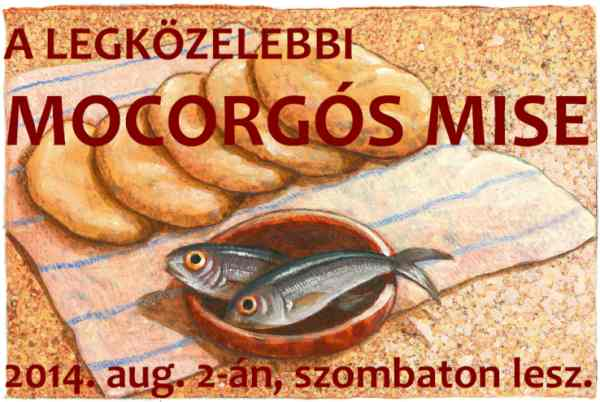Mocorgós mise 2014.08.02.